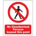 Prohibition Safety Signs No Unauthorised Persons Sign Plastic Pro23