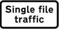 Signage Supplementary Plates Single File Traffic 600mm Tra65